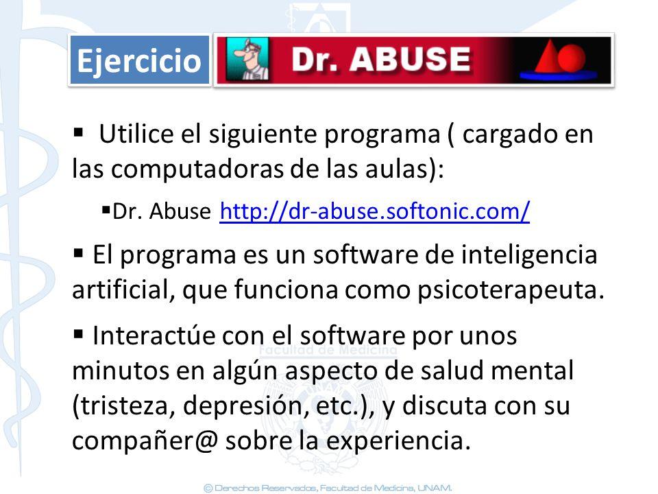 Ejercicio Utilice el siguiente programa ( cargado en las computadoras de las aulas): Dr. Abuse http://dr-abuse.softonic.com/