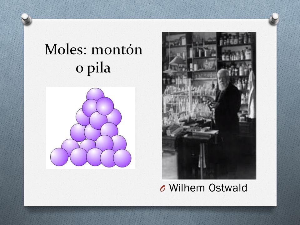 Moles: montón o pila Wilhem Ostwald