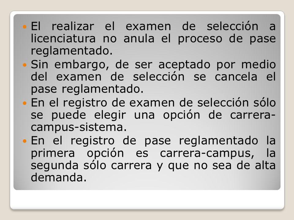 El realizar el examen de selección a licenciatura no anula el proceso de pase reglamentado.