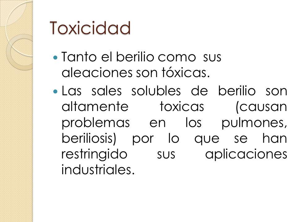 Toxicidad Tanto el berilio como sus aleaciones son tóxicas.