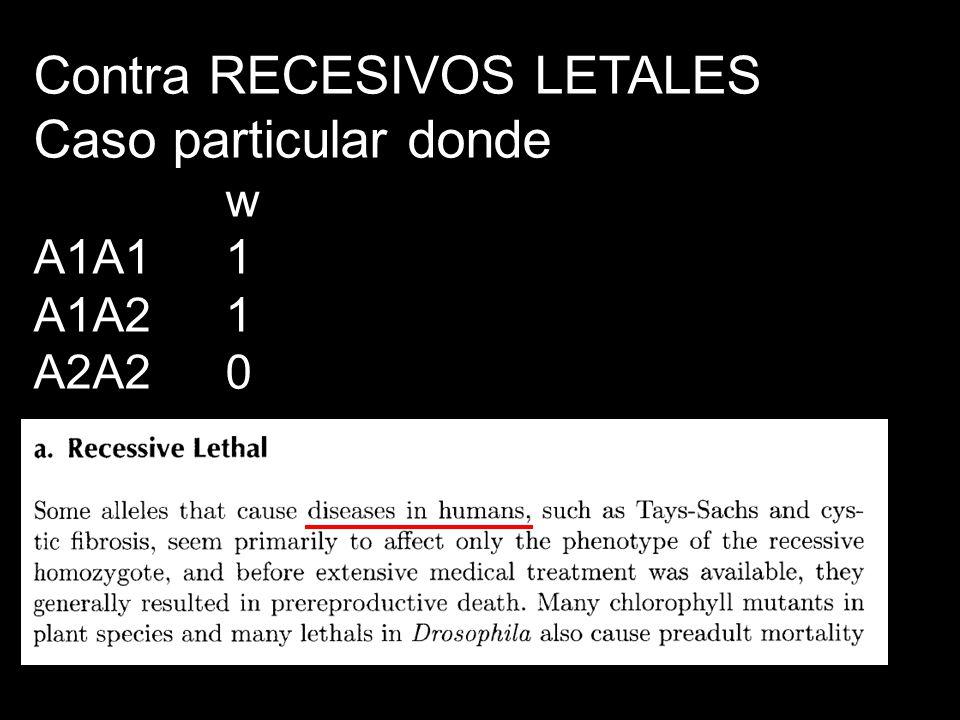 Contra RECESIVOS LETALES Caso particular donde