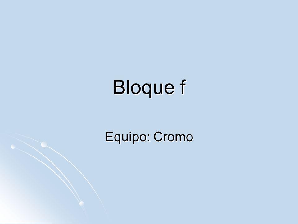 Bloque f Equipo: Cromo