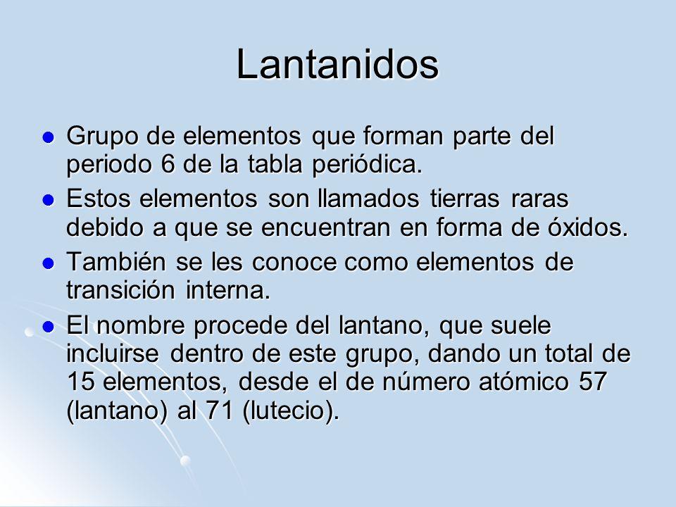 Lantanidos Grupo de elementos que forman parte del periodo 6 de la tabla periódica.