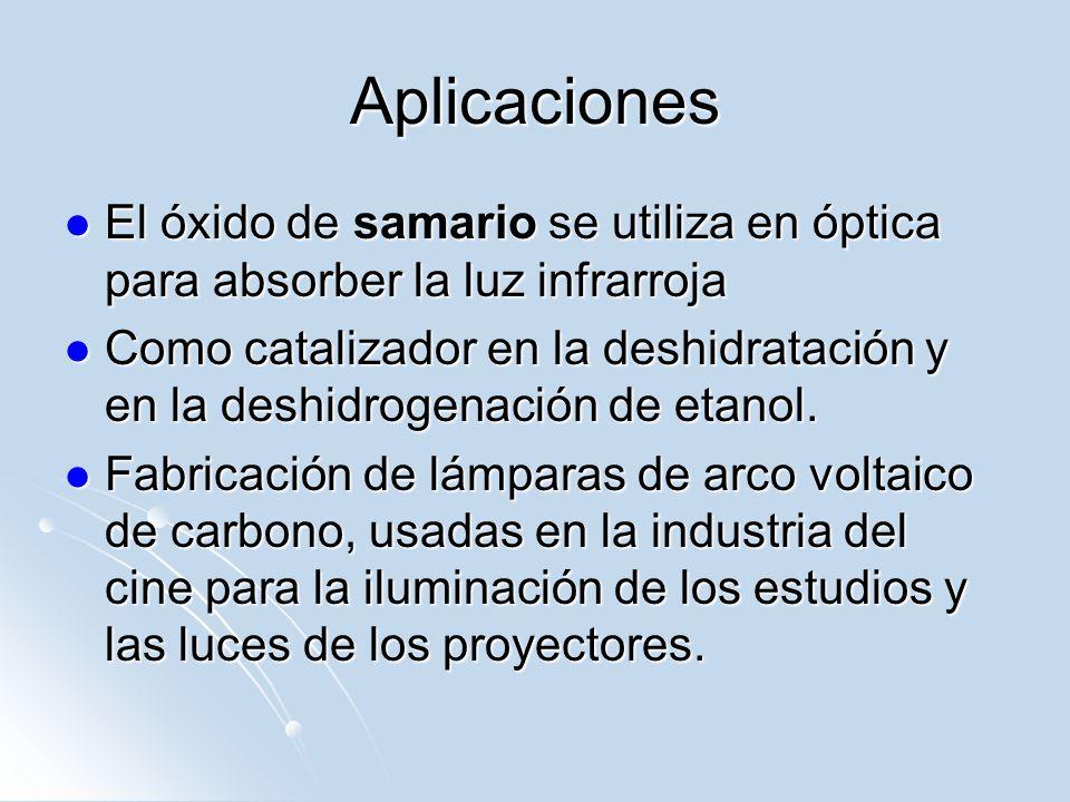 Aplicaciones El óxido de samario se utiliza en óptica para absorber la luz infrarroja.