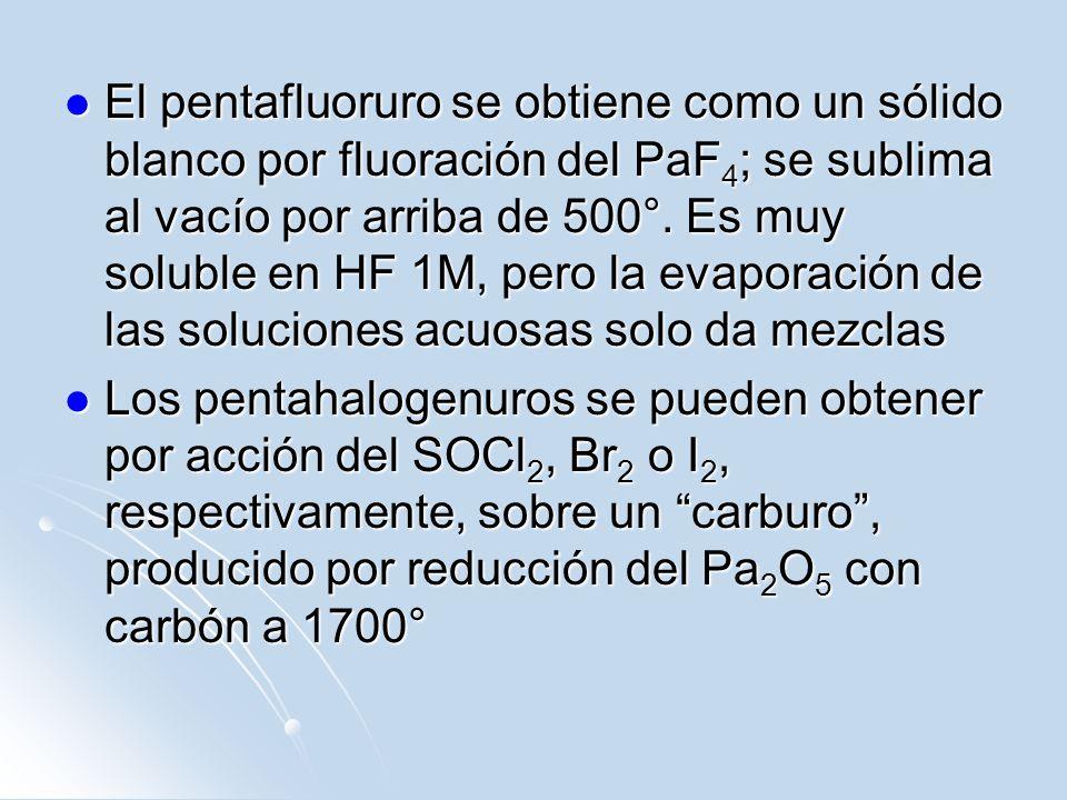 El pentafluoruro se obtiene como un sólido blanco por fluoración del PaF4; se sublima al vacío por arriba de 500°. Es muy soluble en HF 1M, pero la evaporación de las soluciones acuosas solo da mezclas