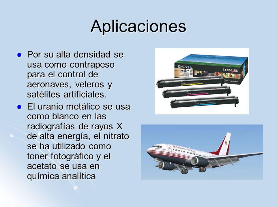 Aplicaciones Por su alta densidad se usa como contrapeso para el control de aeronaves, veleros y satélites artificiales.