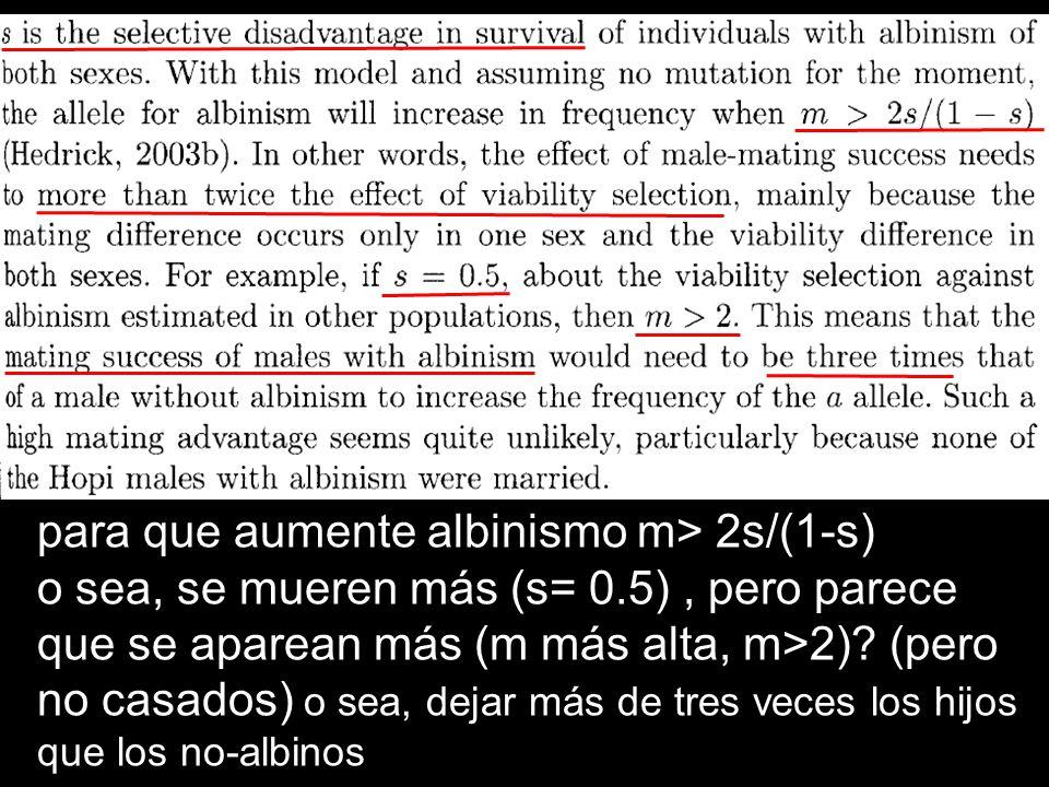 para que aumente albinismo m> 2s/(1-s)