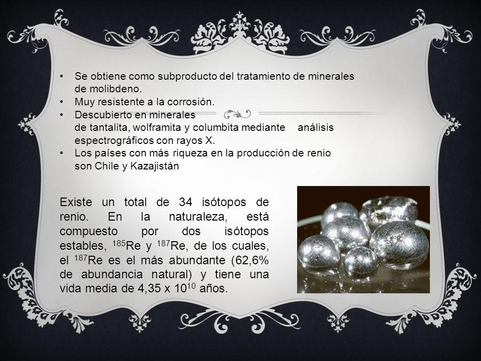 Se obtiene como subproducto del tratamiento de minerales de molibdeno.