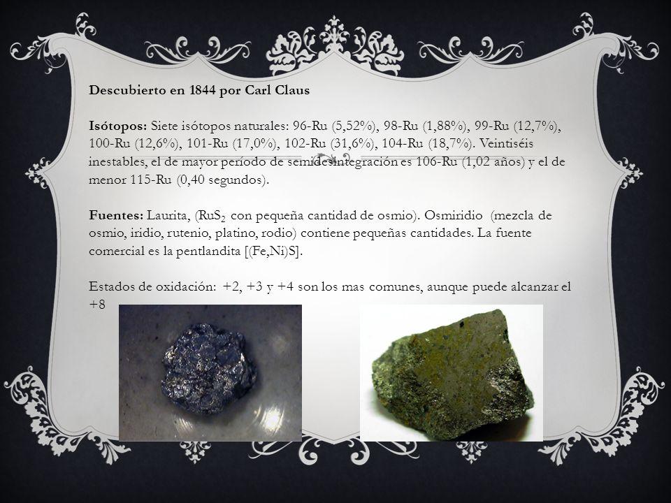 Descubierto en 1844 por Carl Claus