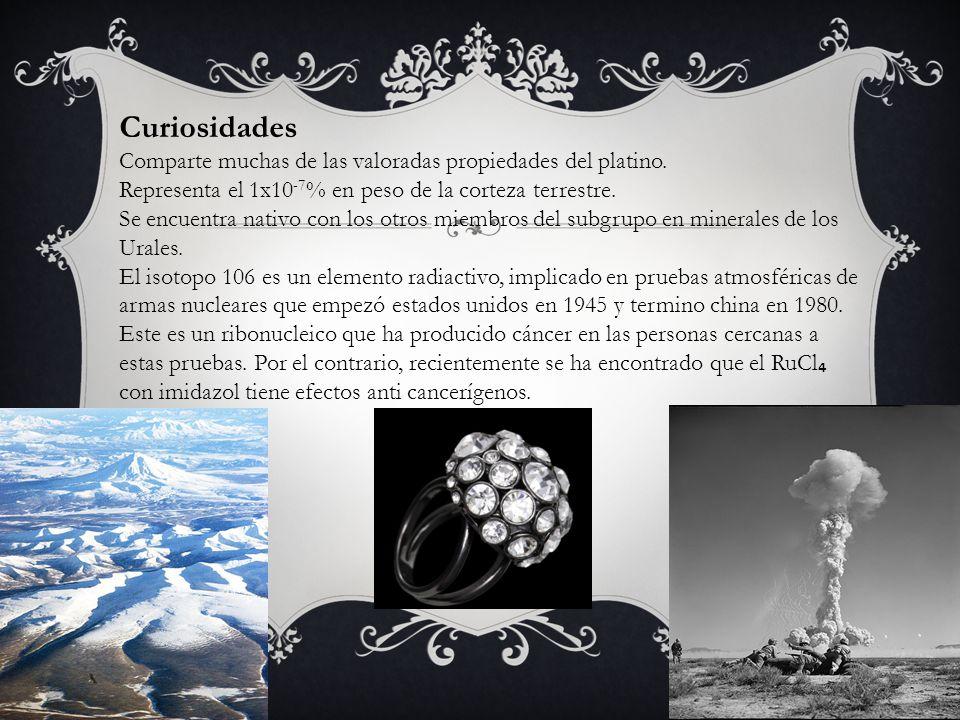 Curiosidades Comparte muchas de las valoradas propiedades del platino.