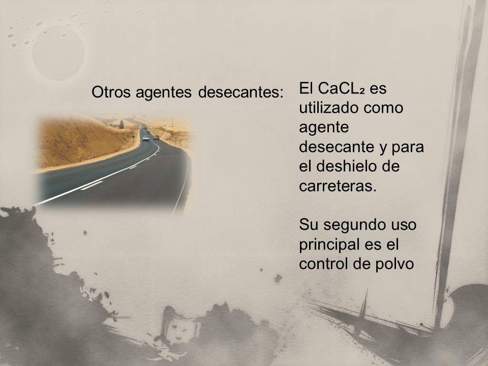 El CaCL₂ es utilizado como agente desecante y para el deshielo de carreteras.