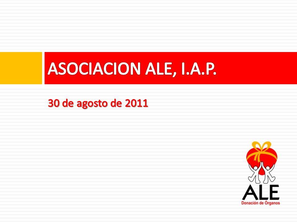 ASOCIACION ALE, I.A.P. 30 de agosto de 2011