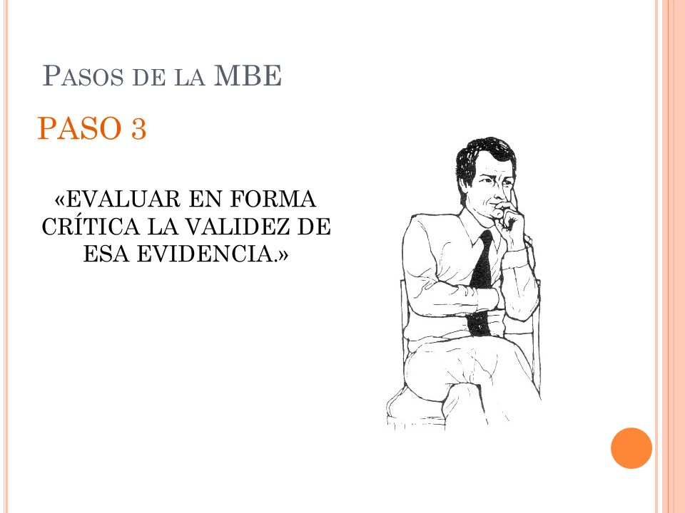 «EVALUAR EN FORMA CRÍTICA LA VALIDEZ DE ESA EVIDENCIA.»