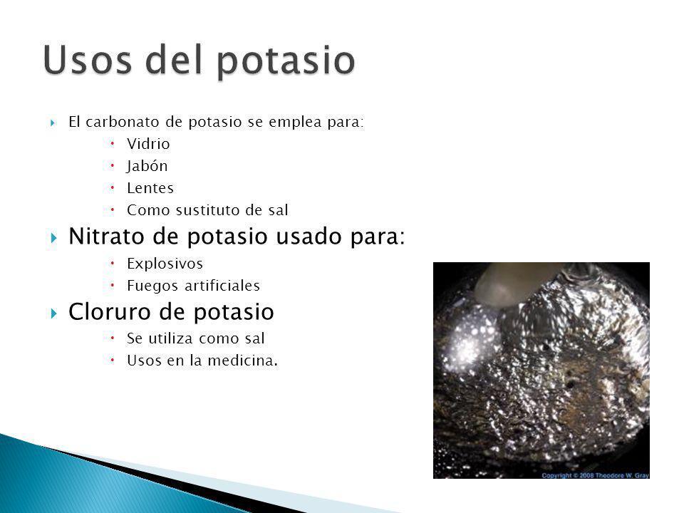 Usos del potasio Nitrato de potasio usado para: Cloruro de potasio
