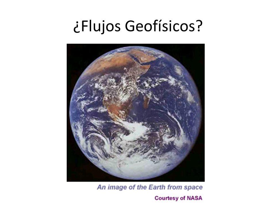 ¿Flujos Geofísicos