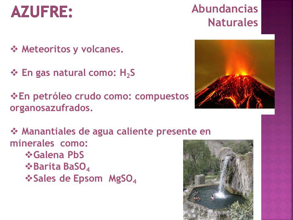 Azufre: Abundancias Naturales Meteoritos y volcanes.