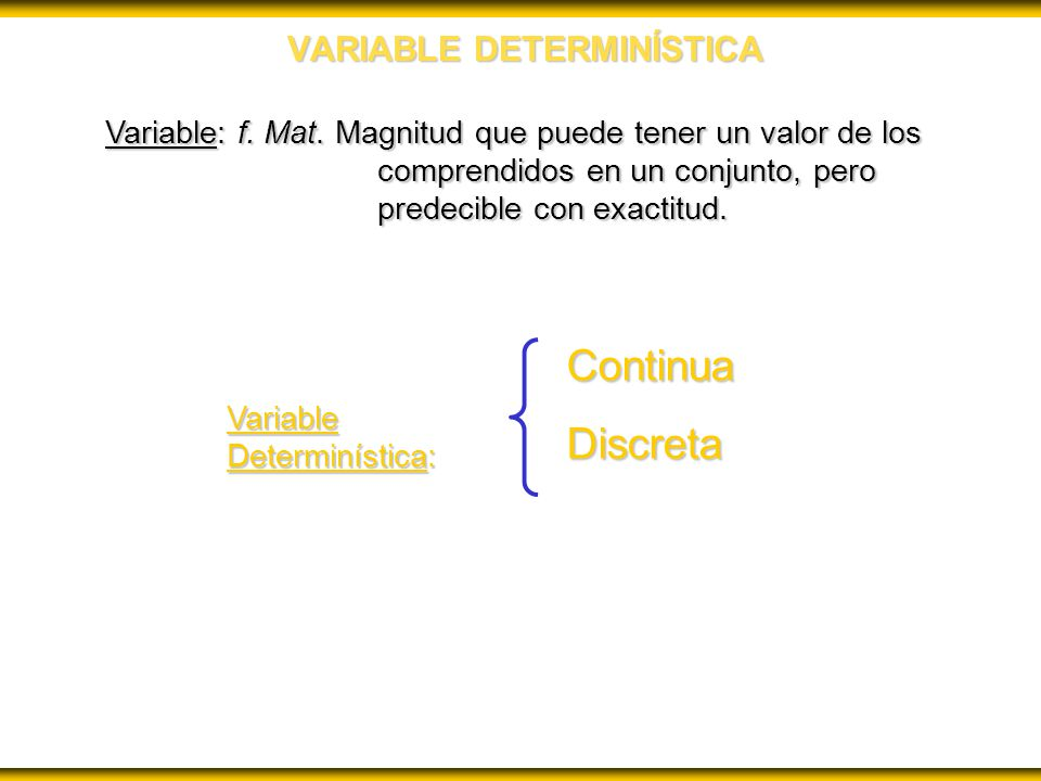 VARIABLE DETERMINÍSTICA