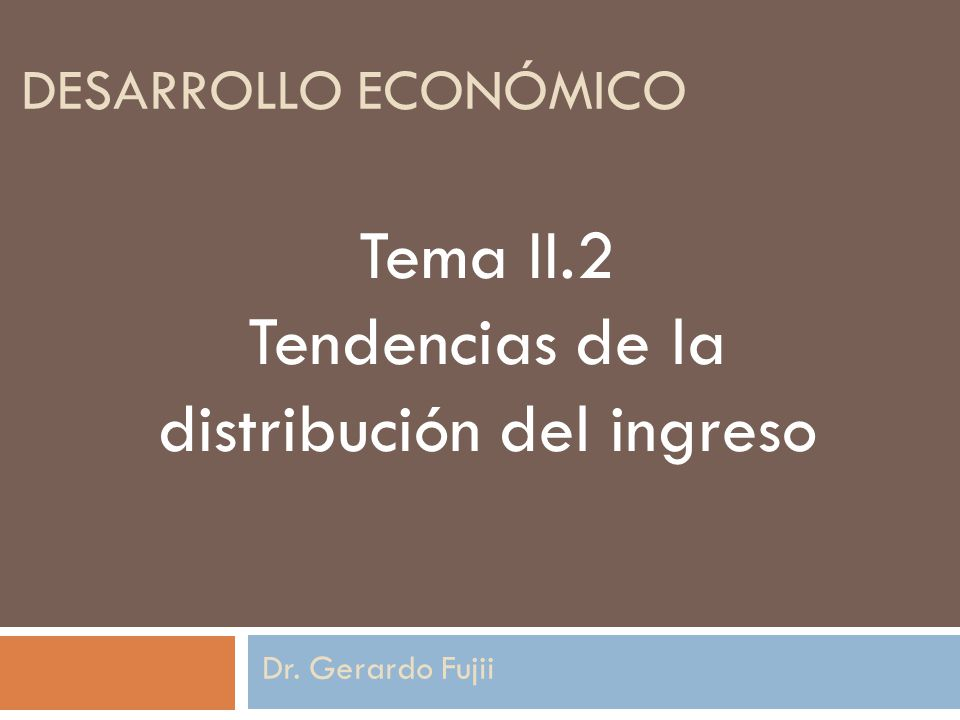 Tendencias de la distribución del ingreso
