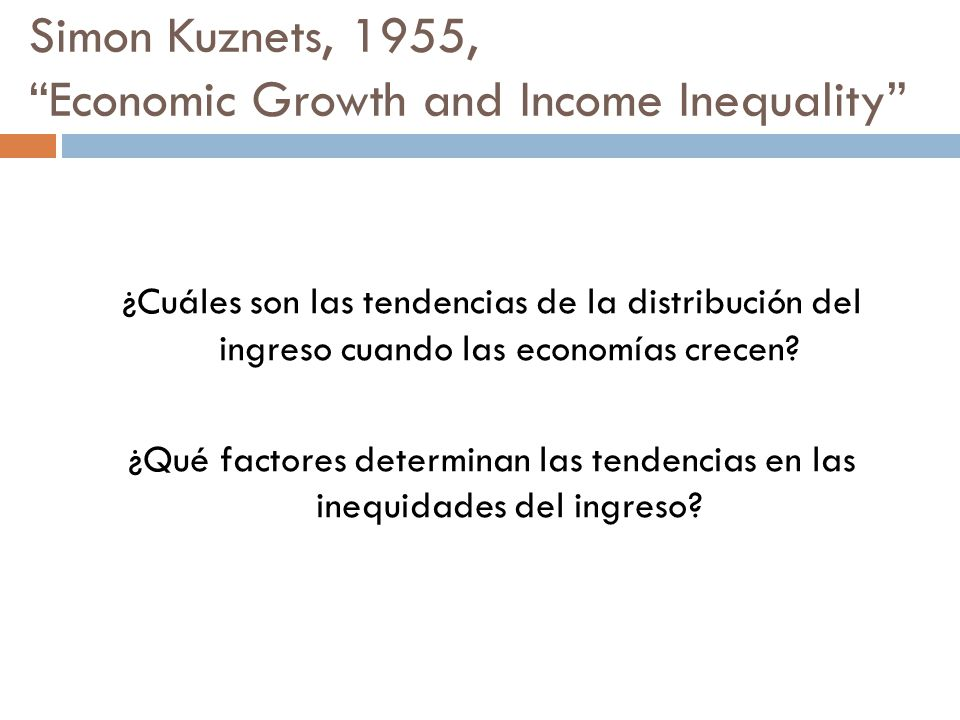 Simon Kuznets, 1955, Economic Growth and Income Inequality
