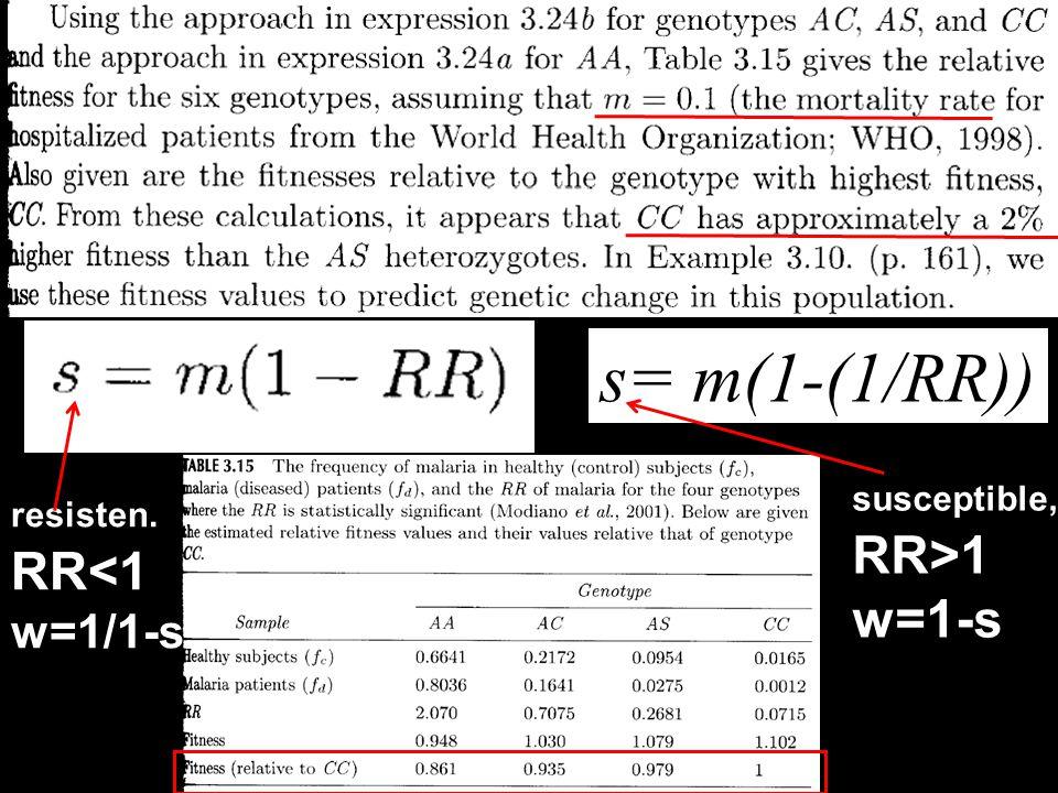 s= m(1-(1/RR)) susceptible, RR>1 w=1-s resisten. RR<1 w=1/1-s