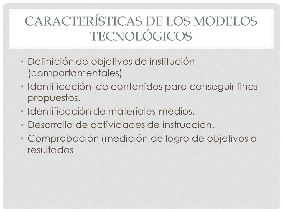 características de los modelos tecnológicos