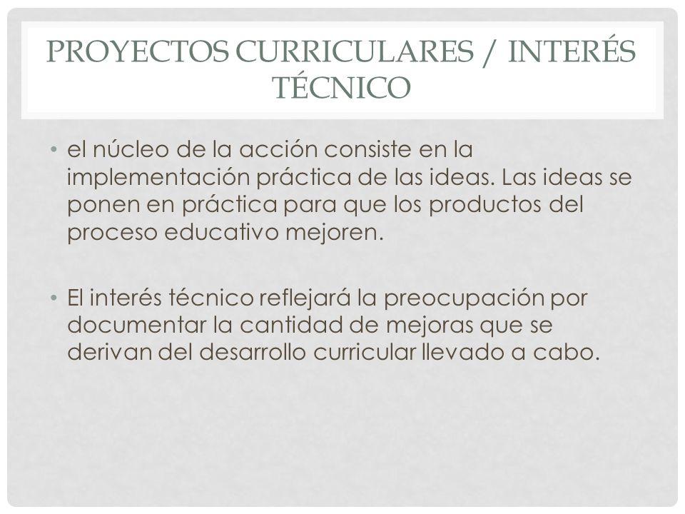 Proyectos curriculares / interés técnico