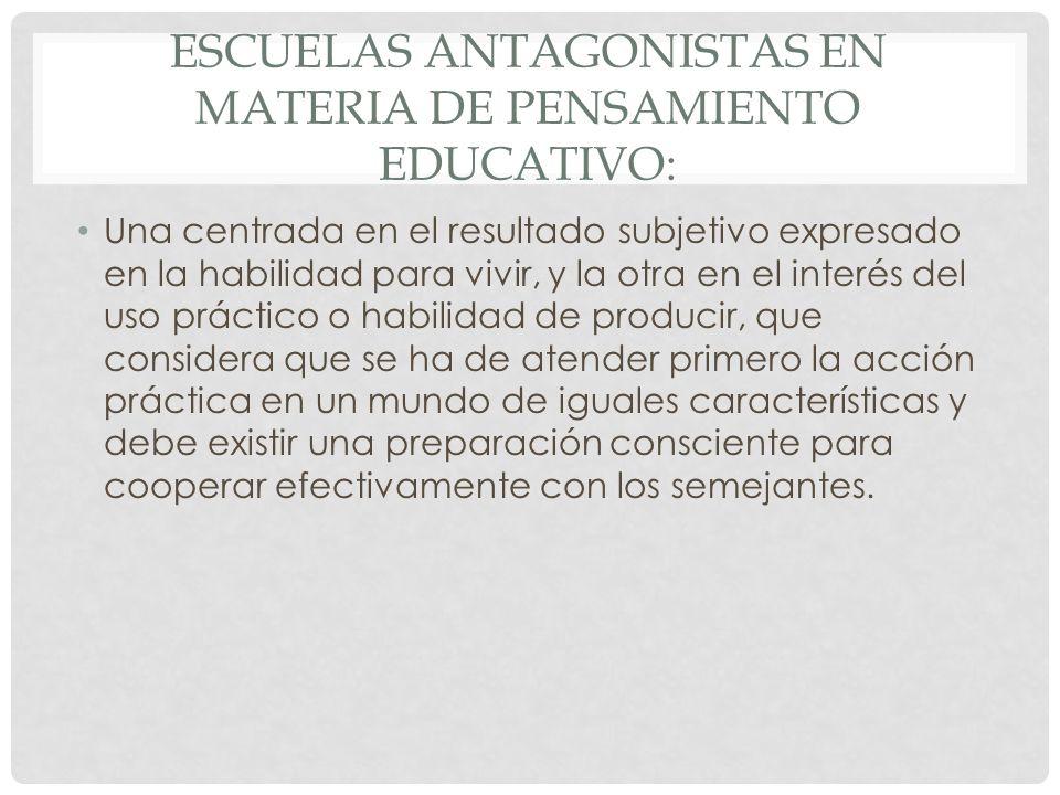 Escuelas antagonistas en materia de pensamiento educativo: