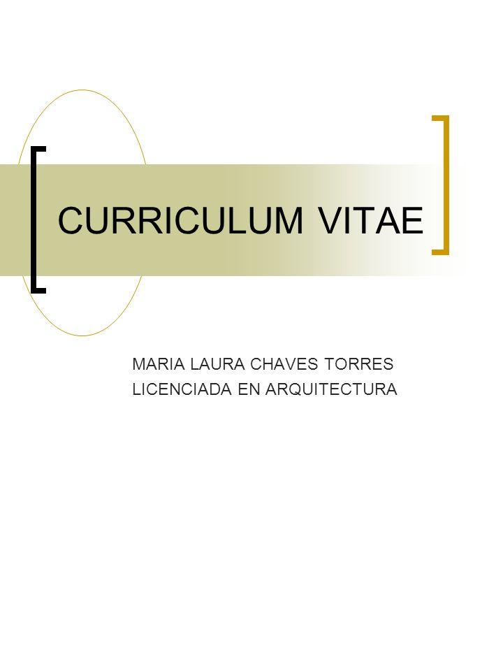 MARIA LAURA CHAVES TORRES LICENCIADA EN ARQUITECTURA