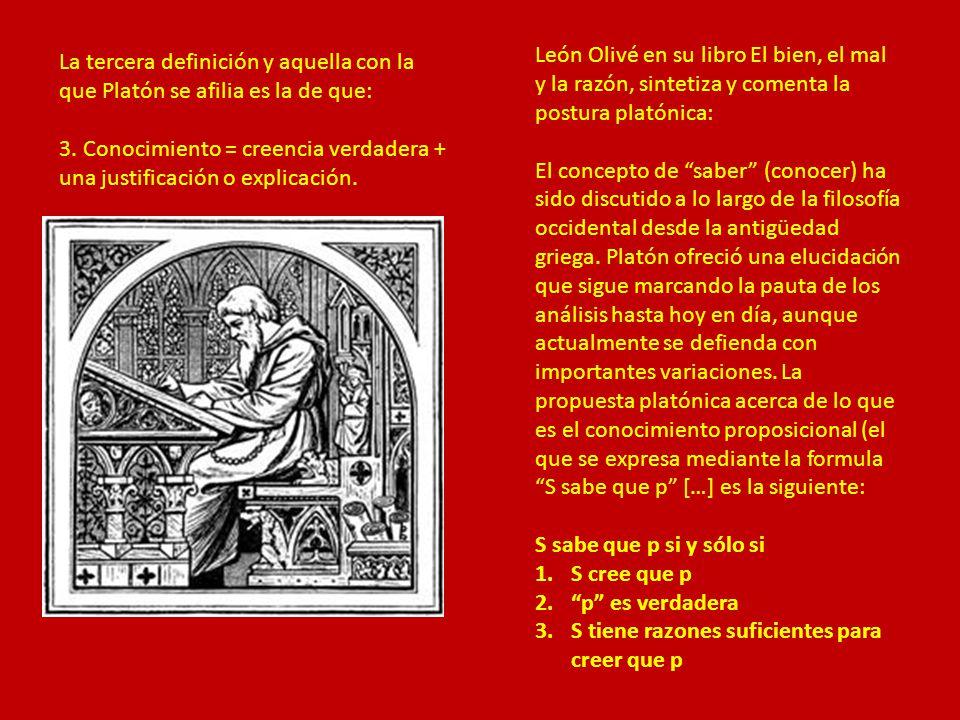 León Olivé en su libro El bien, el mal y la razón, sintetiza y comenta la postura platónica: