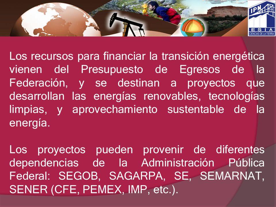 Los recursos para financiar la transición energética vienen del Presupuesto de Egresos de la Federación, y se destinan a proyectos que desarrollan las energías renovables, tecnologías limpias, y aprovechamiento sustentable de la energía.