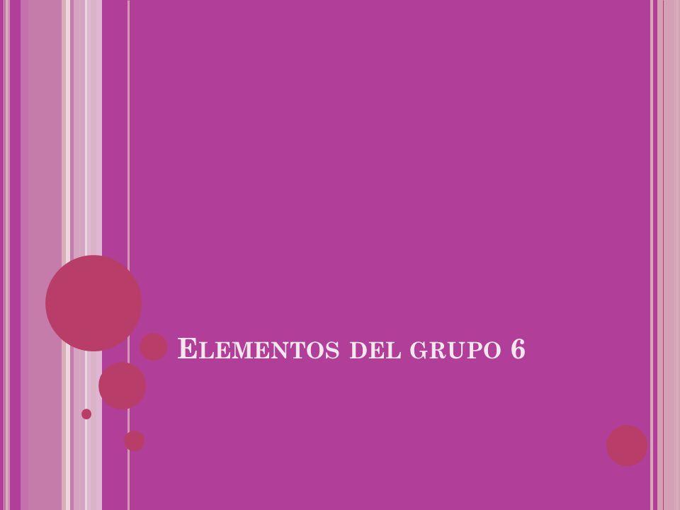 Elementos del grupo 6