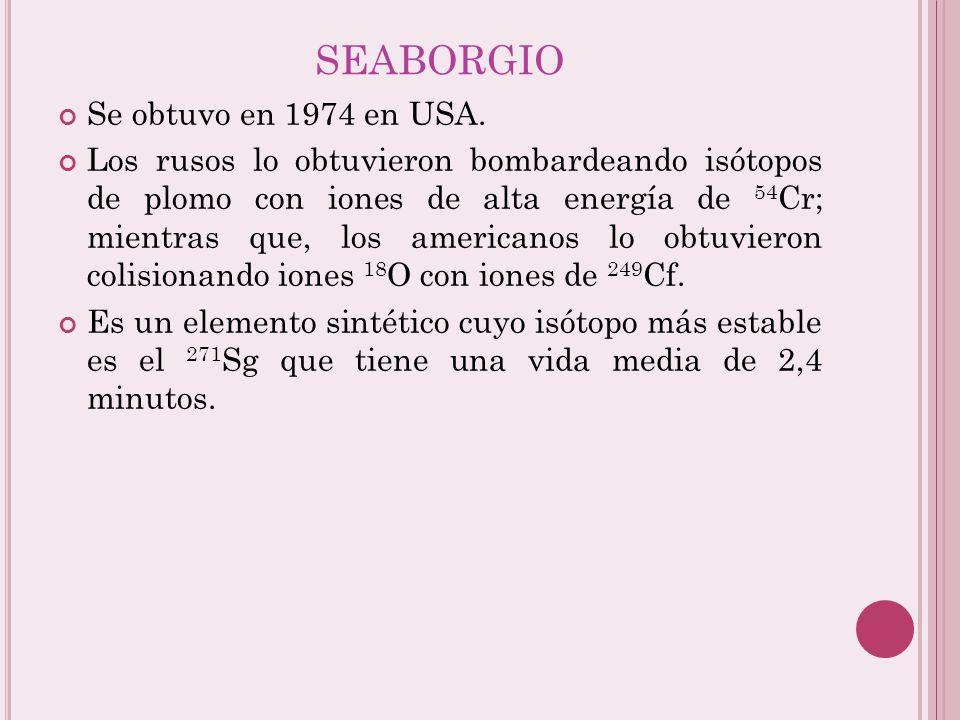 SEABORGIO Se obtuvo en 1974 en USA.