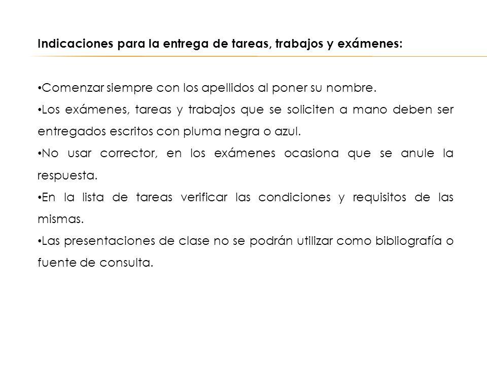 Indicaciones para la entrega de tareas, trabajos y exámenes:
