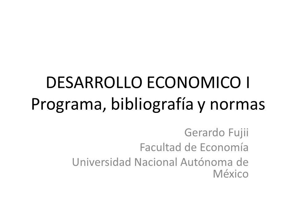 DESARROLLO ECONOMICO I Programa, bibliografía y normas