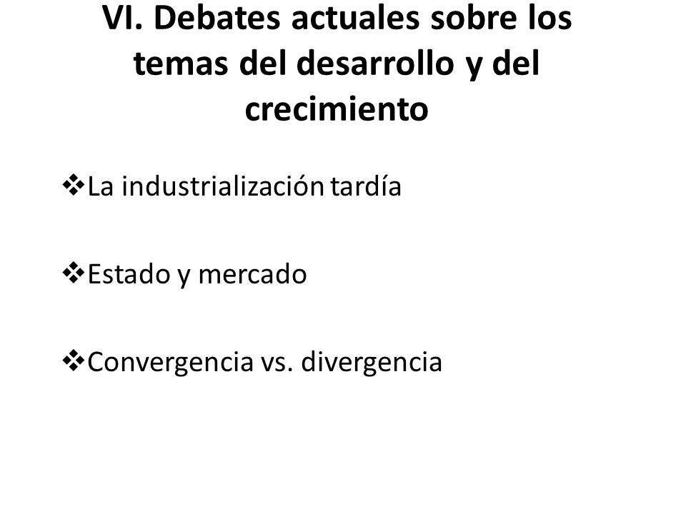 VI. Debates actuales sobre los temas del desarrollo y del crecimiento