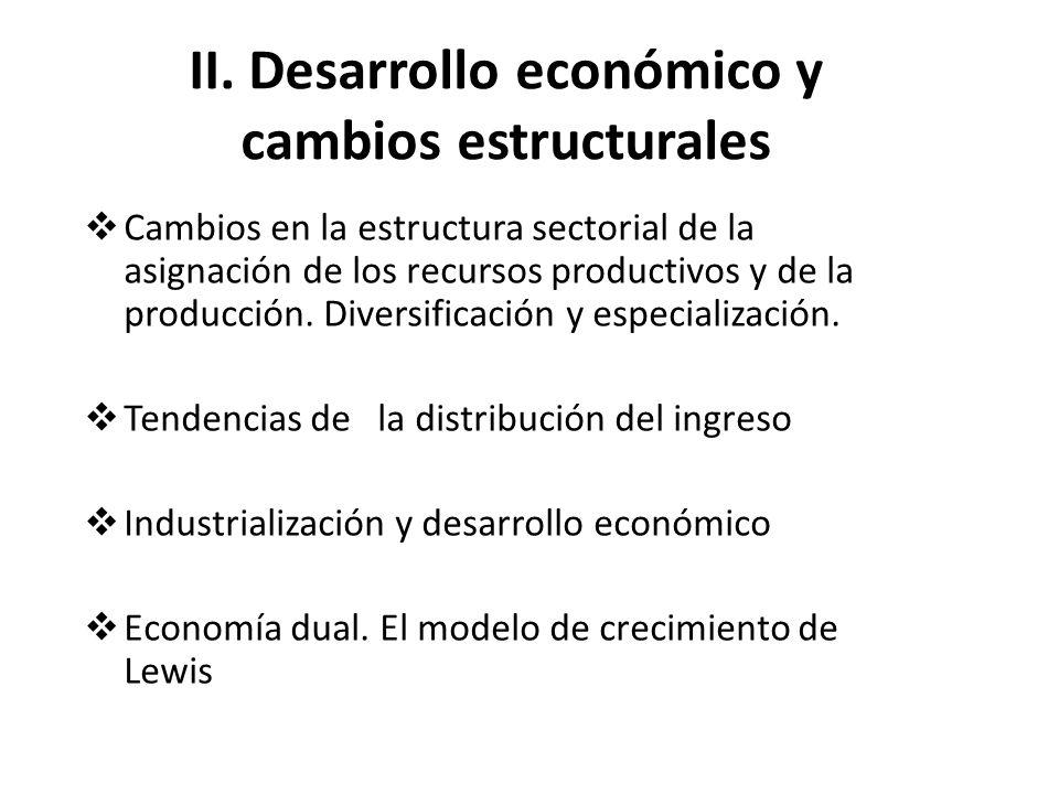 II. Desarrollo económico y cambios estructurales