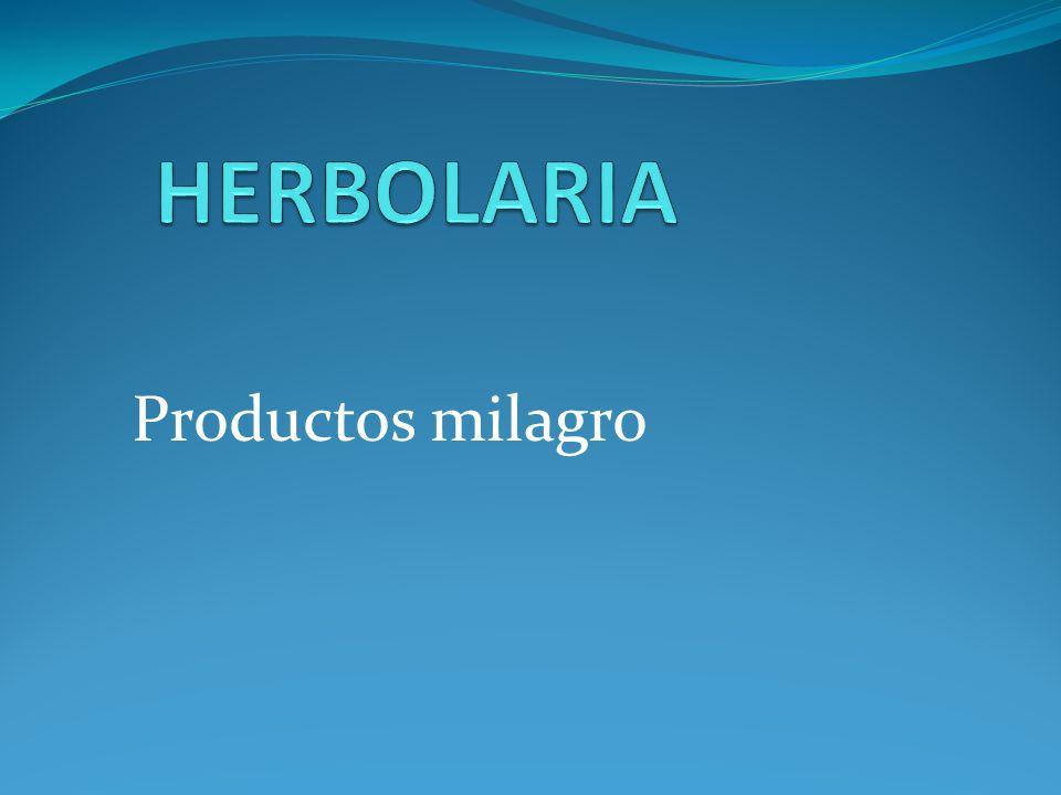 HERBOLARIA Productos milagro