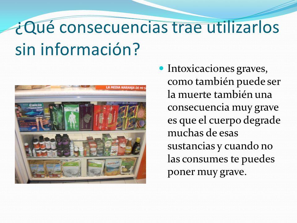 ¿Qué consecuencias trae utilizarlos sin información