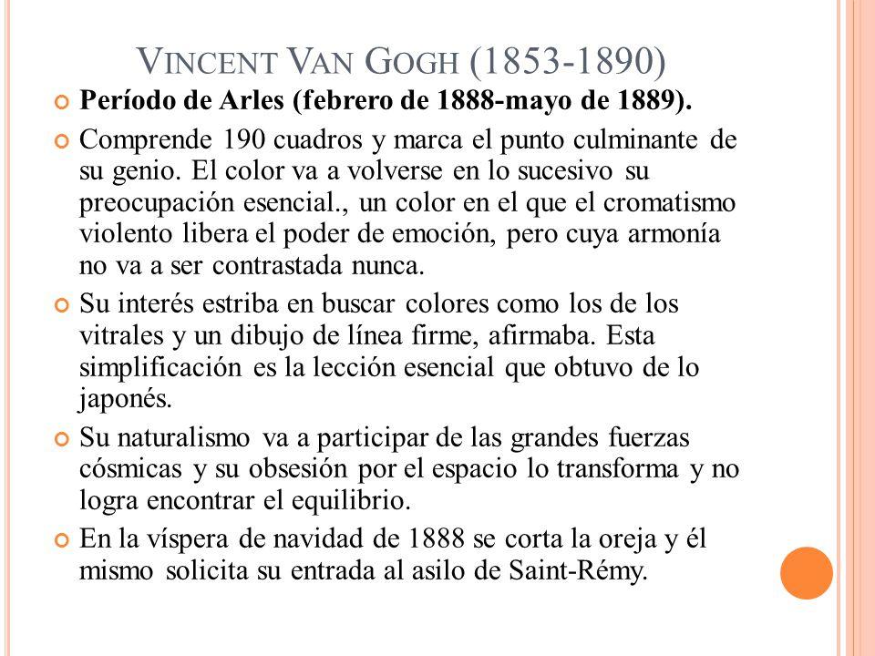 Vincent Van Gogh (1853-1890) Período de Arles (febrero de 1888-mayo de 1889).