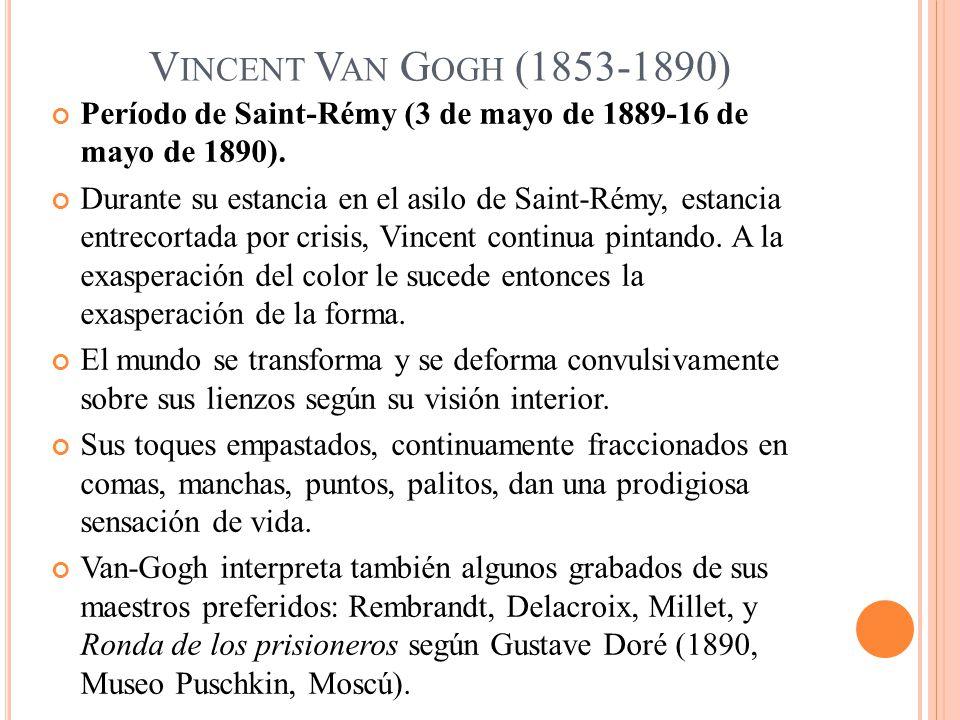 Vincent Van Gogh (1853-1890) Período de Saint-Rémy (3 de mayo de 1889-16 de mayo de 1890).