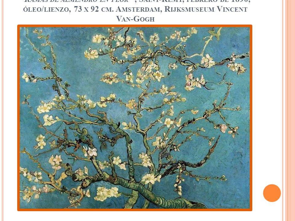 Ramas de almendro en flor , Saint-Rémy, febrero de 1890, óleo/lienzo, 73 x 92 cm.