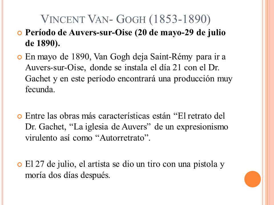 Vincent Van- Gogh (1853-1890) Período de Auvers-sur-Oise (20 de mayo-29 de julio de 1890).