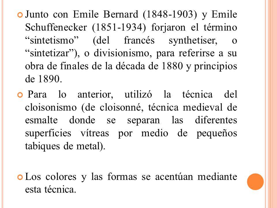 Junto con Emile Bernard (1848-1903) y Emile Schuffenecker (1851-1934) forjaron el término sintetismo (del francés synthetiser, o sintetizar ), o divisionismo, para referirse a su obra de finales de la década de 1880 y principios de 1890.