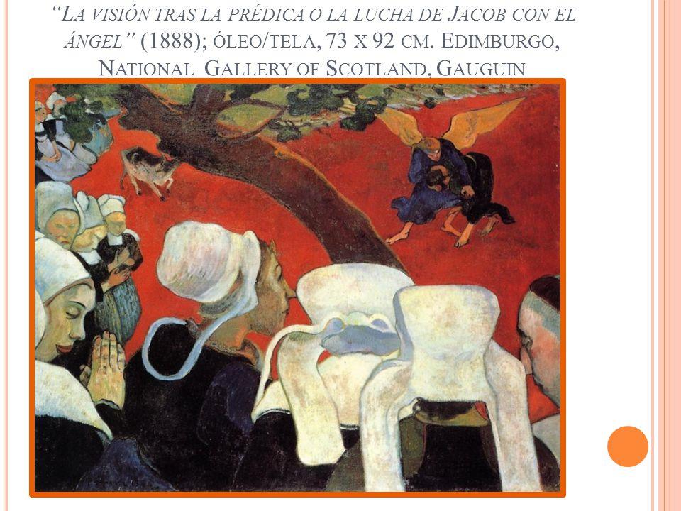 La visión tras la prédica o la lucha de Jacob con el ángel (1888); óleo/tela, 73 x 92 cm.