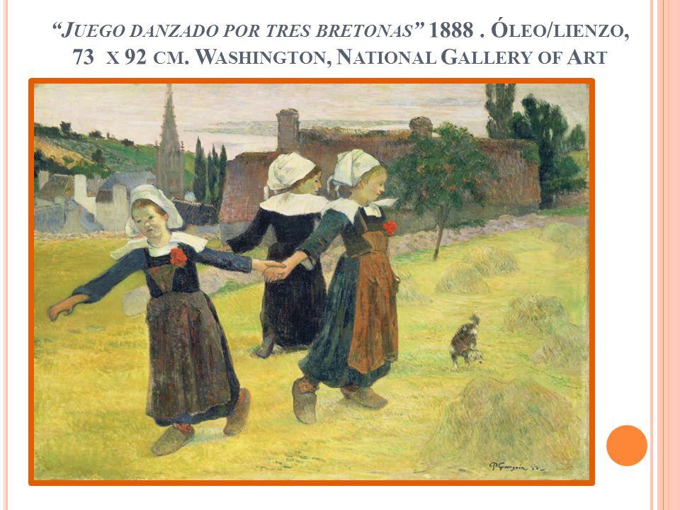 Juego danzado por tres bretonas 1888. Óleo/lienzo, 73 x 92 cm