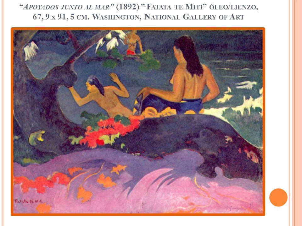 Apoyados junto al mar (1892) Fatata te Miti óleo/lienzo, 67, 9 x 91, 5 cm.