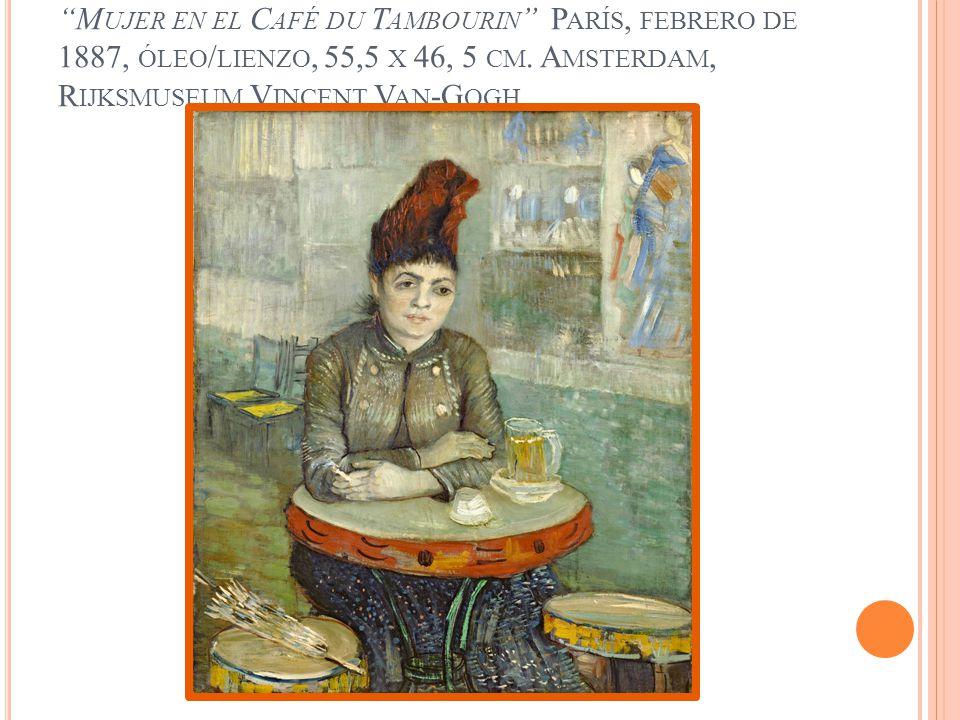 Mujer en el Café du Tambourin París, febrero de 1887, óleo/lienzo, 55,5 x 46, 5 cm.