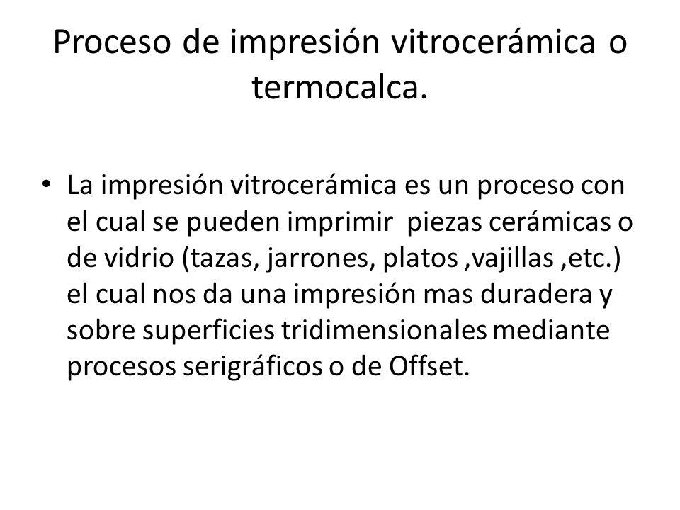 Proceso de impresión vitrocerámica o termocalca.