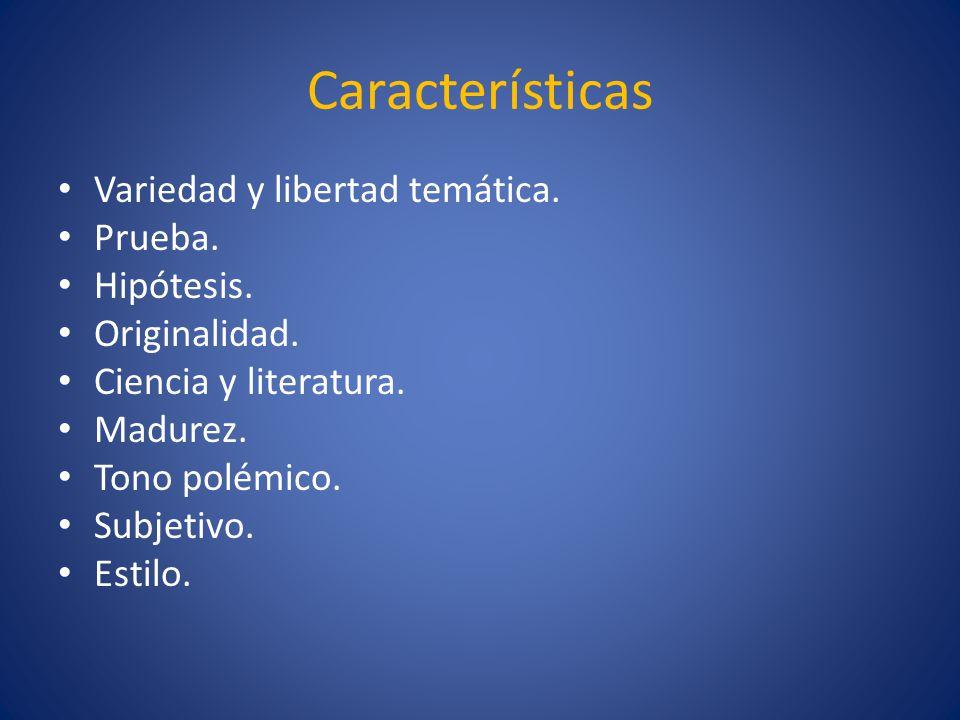 Características Variedad y libertad temática. Prueba. Hipótesis.