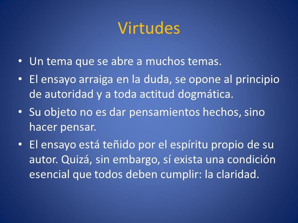 Virtudes Un tema que se abre a muchos temas.